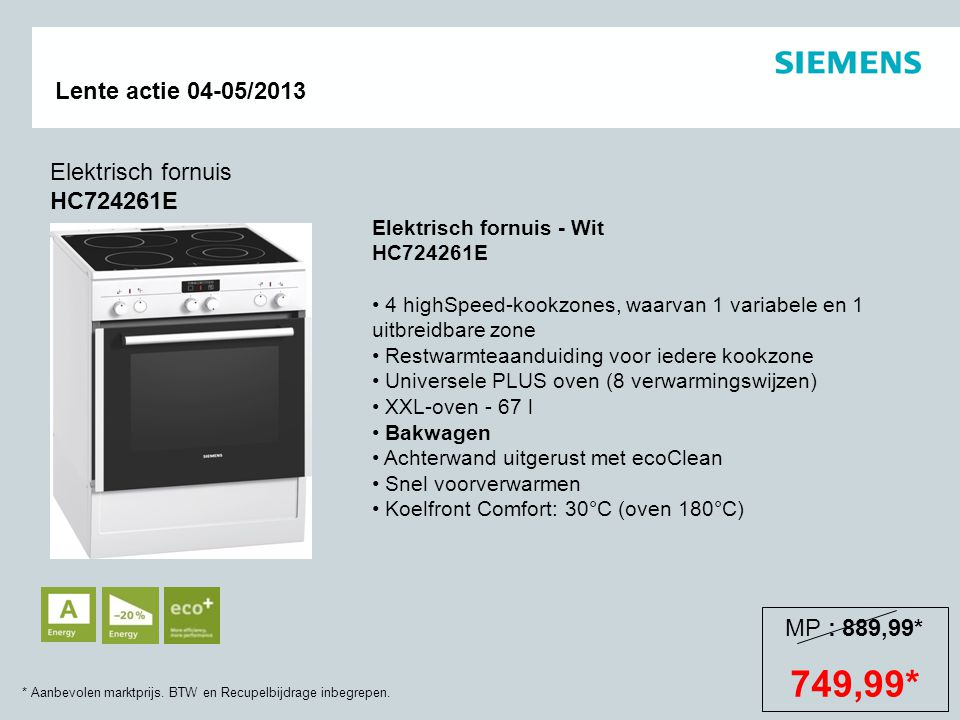 749,99* Elektrisch fornuis HC724261E MP : 889,99*