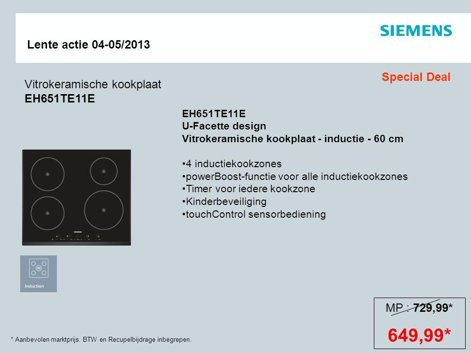 649,99* Special Deal Vitrokeramische kookplaat EH651TE11E MP : 729,99*