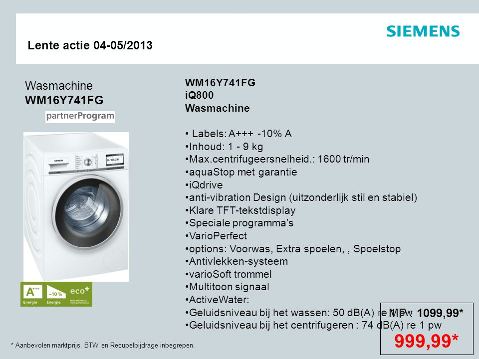 999,99* Wasmachine WM16Y741FG MP : 1099,99*