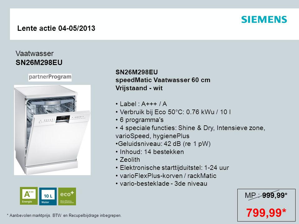 799,99* Vaatwasser SN26M298EU MP : 999,99* SN26M298EU