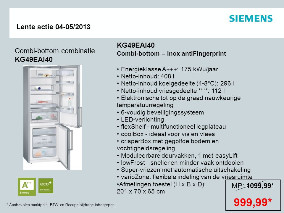 999,99* KG49EAI40 Combi-bottom combinatie KG49EAI40 MP: 1099,99*