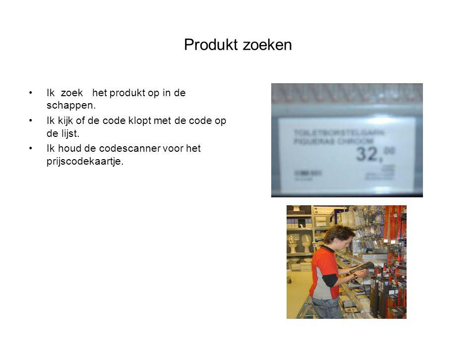 Produkt zoeken Ik zoek het produkt op in de schappen.