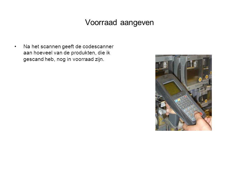 Voorraad aangeven Na het scannen geeft de codescanner aan hoeveel van de produkten, die ik gescand heb, nog in voorraad zijn.