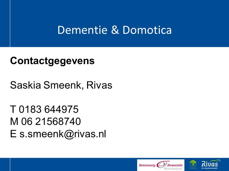 Dementie & Domotica Contactgegevens Saskia Smeenk, Rivas T 0183 644975