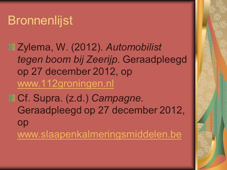 Bronnenlijst Zylema, W. (2012). Automobilist tegen boom bij Zeerijp. Geraadpleegd op 27 december 2012, op www.112groningen.nl.