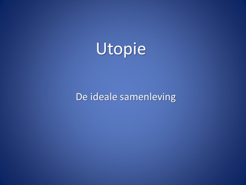 Utopie De ideale samenleving