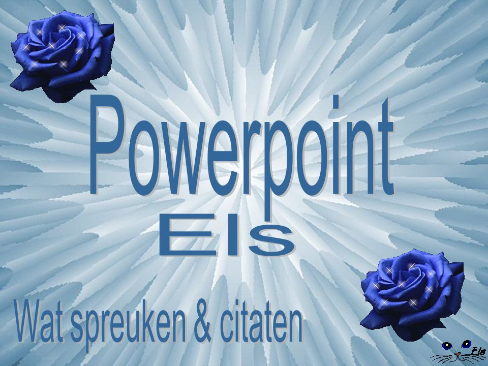 Powerpoint Els Wat spreuken & citaten