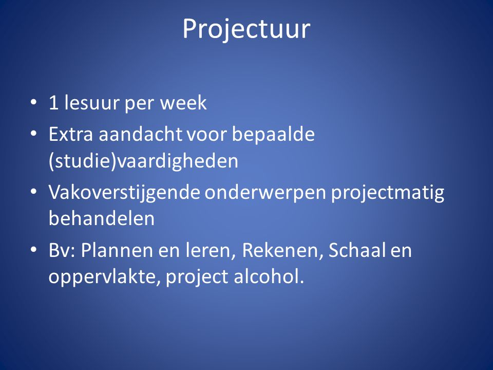 Projectuur 1 lesuur per week