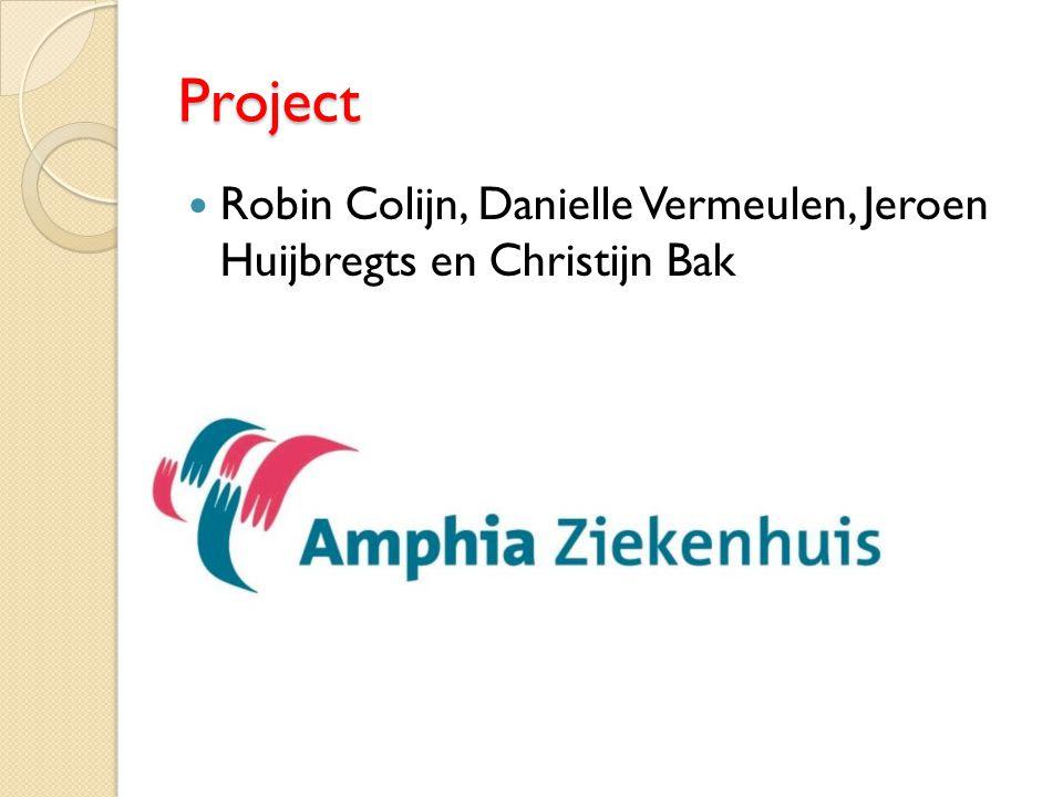 Project Robin Colijn, Danielle Vermeulen, Jeroen Huijbregts en Christijn Bak