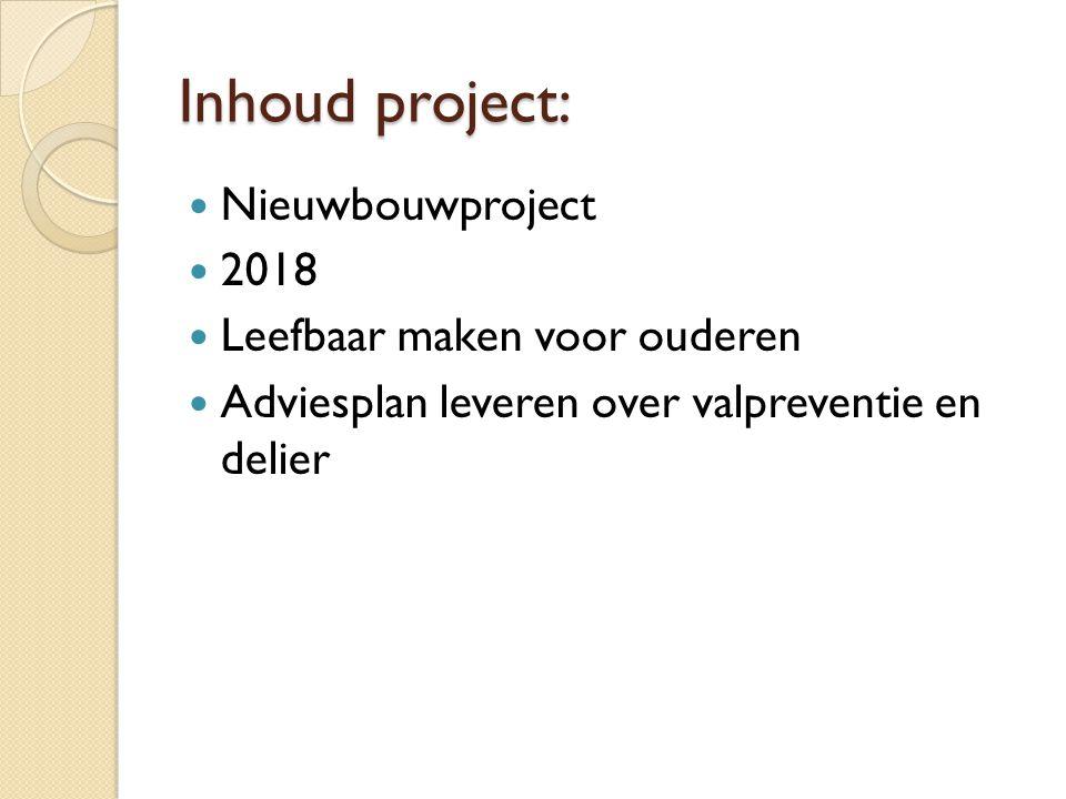 Inhoud project: Nieuwbouwproject 2018 Leefbaar maken voor ouderen