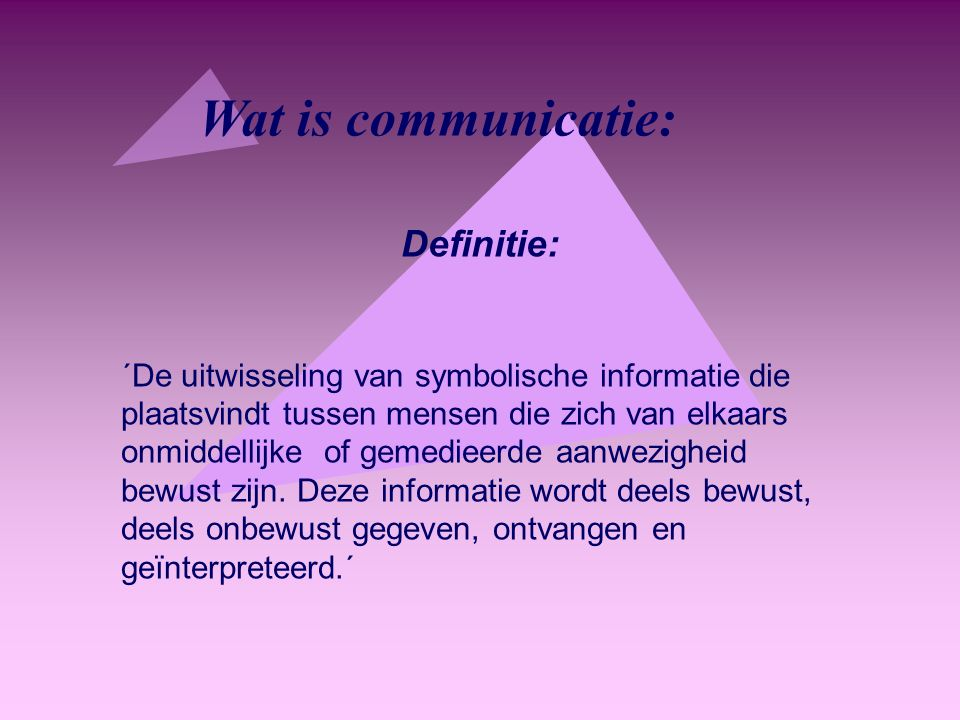 Wat is communicatie: Definitie: