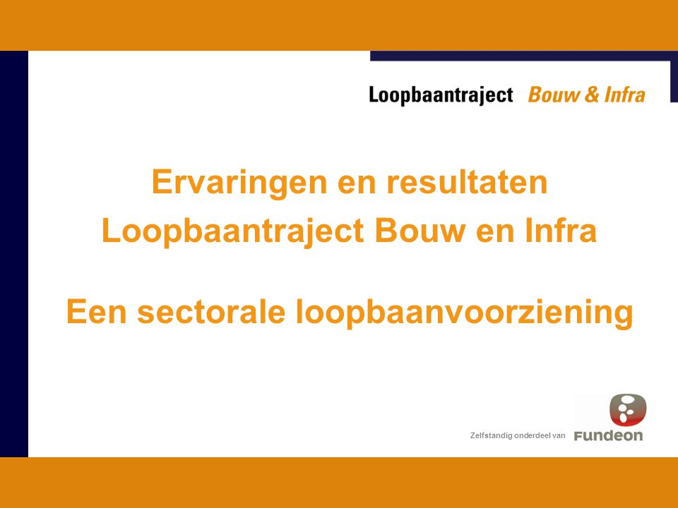 Ervaringen en resultaten Loopbaantraject Bouw en Infra