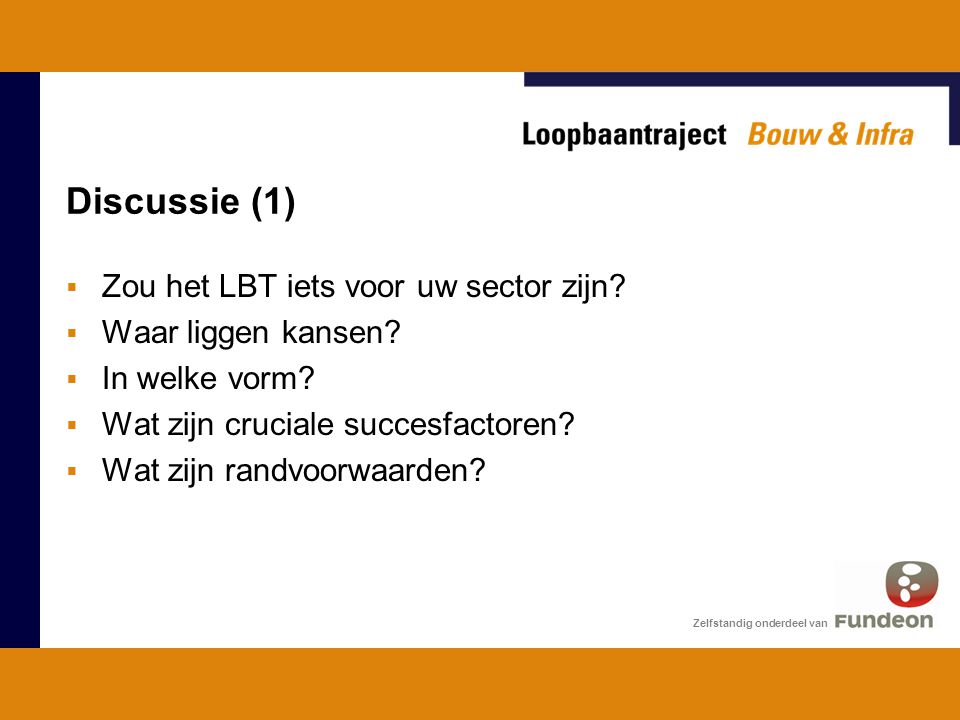 Discussie (1) Zou het LBT iets voor uw sector zijn