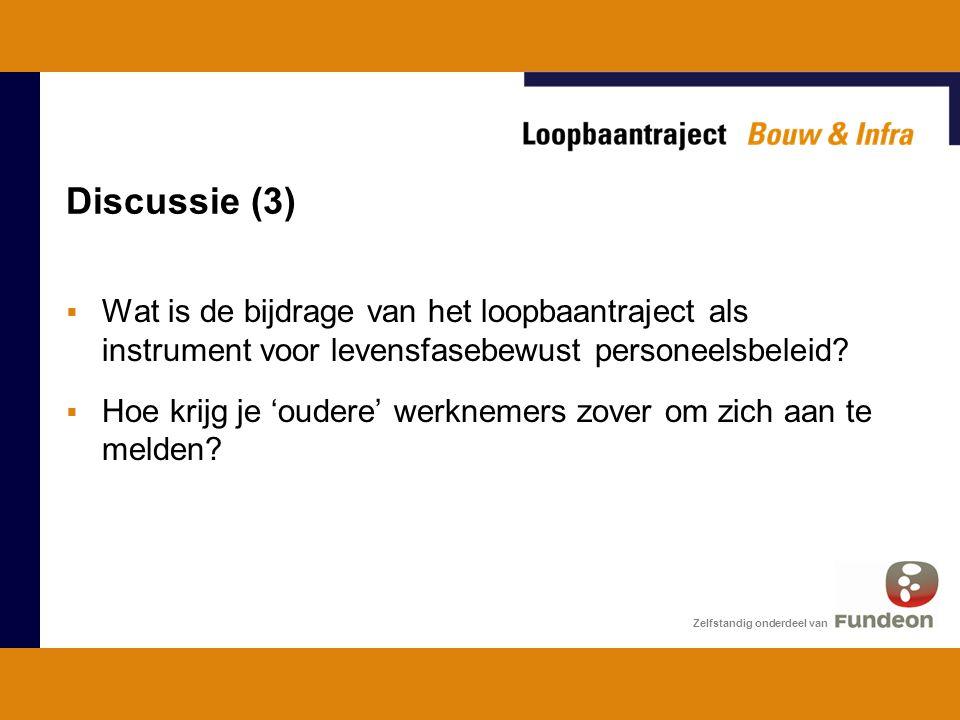 Discussie (3) Wat is de bijdrage van het loopbaantraject als instrument voor levensfasebewust personeelsbeleid