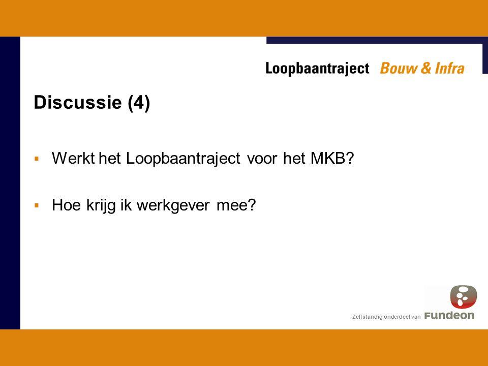 Discussie (4) Werkt het Loopbaantraject voor het MKB