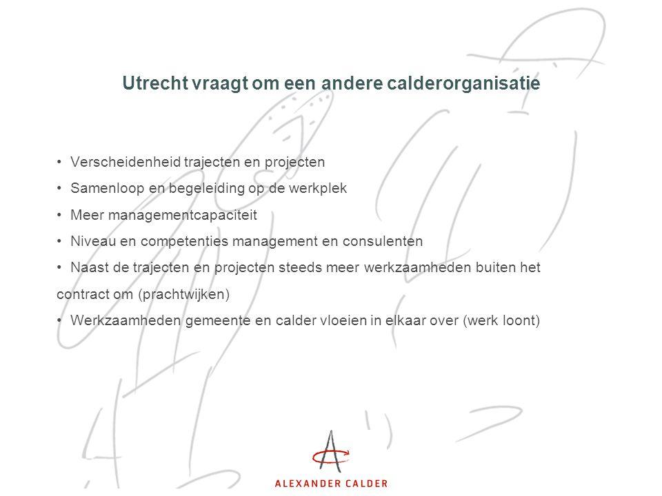 Utrecht vraagt om een andere calderorganisatie
