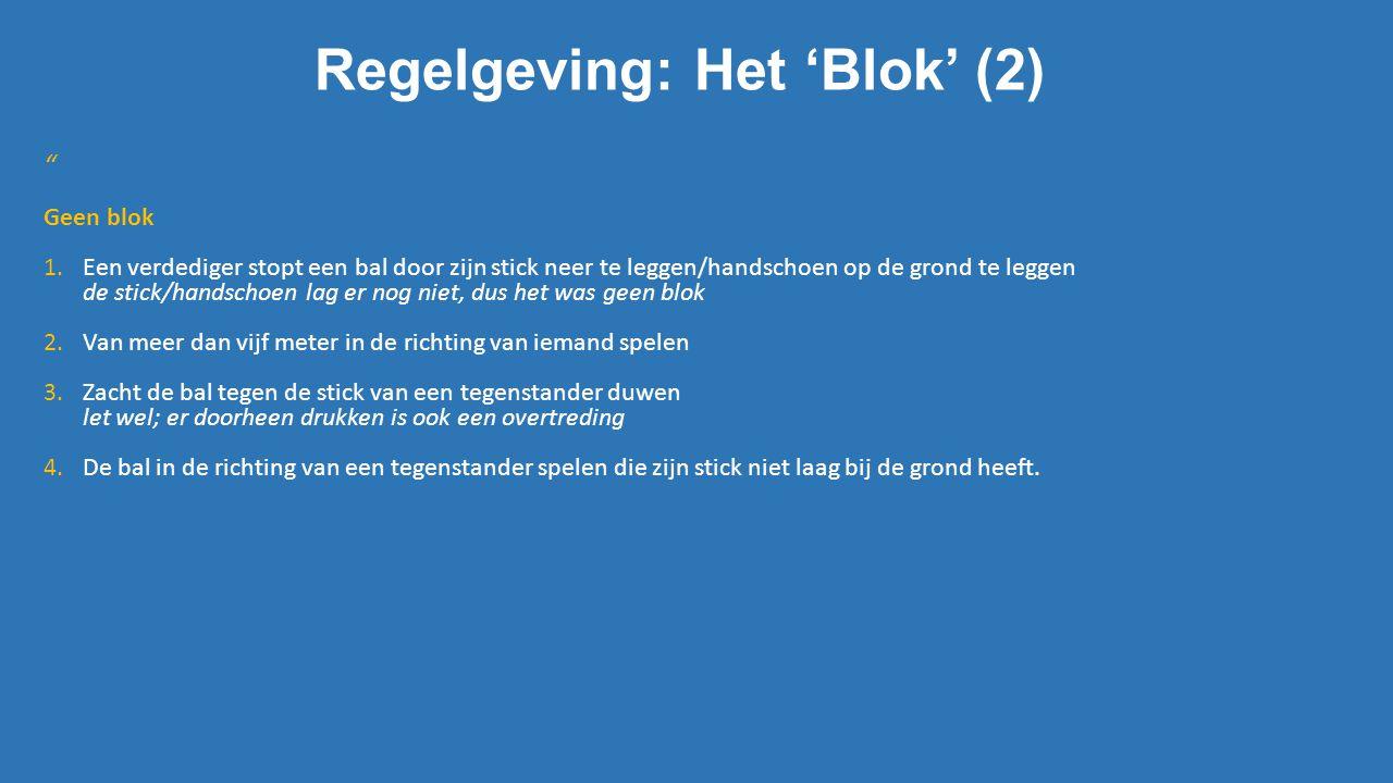 Regelgeving: Het 'Blok' (2)