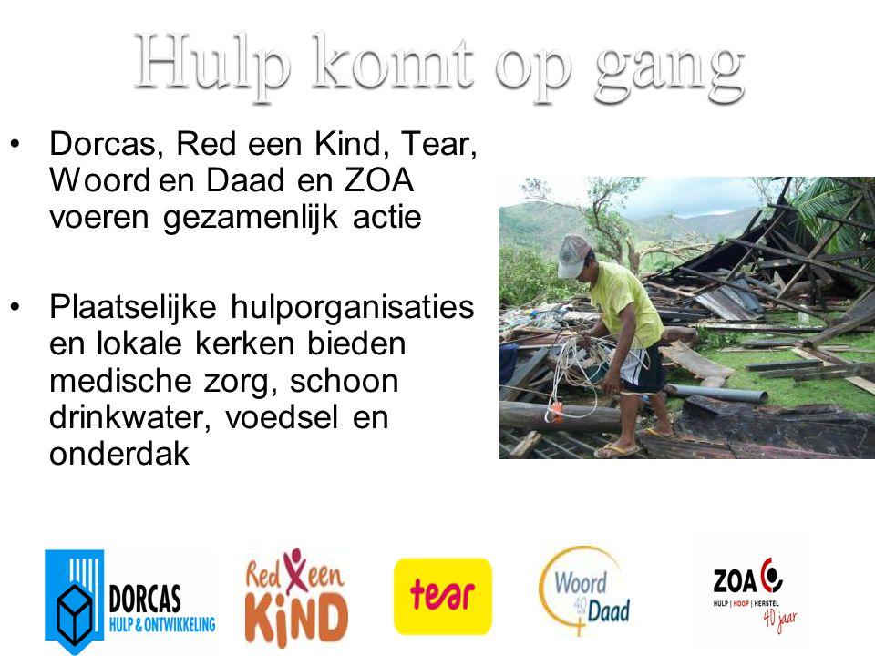 Hulp komt op gang Dorcas, Red een Kind, Tear, Woord en Daad en ZOA voeren gezamenlijk actie.