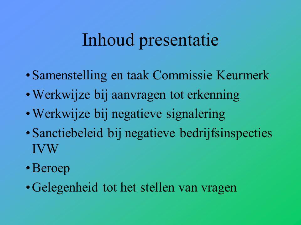 Inhoud presentatie Samenstelling en taak Commissie Keurmerk