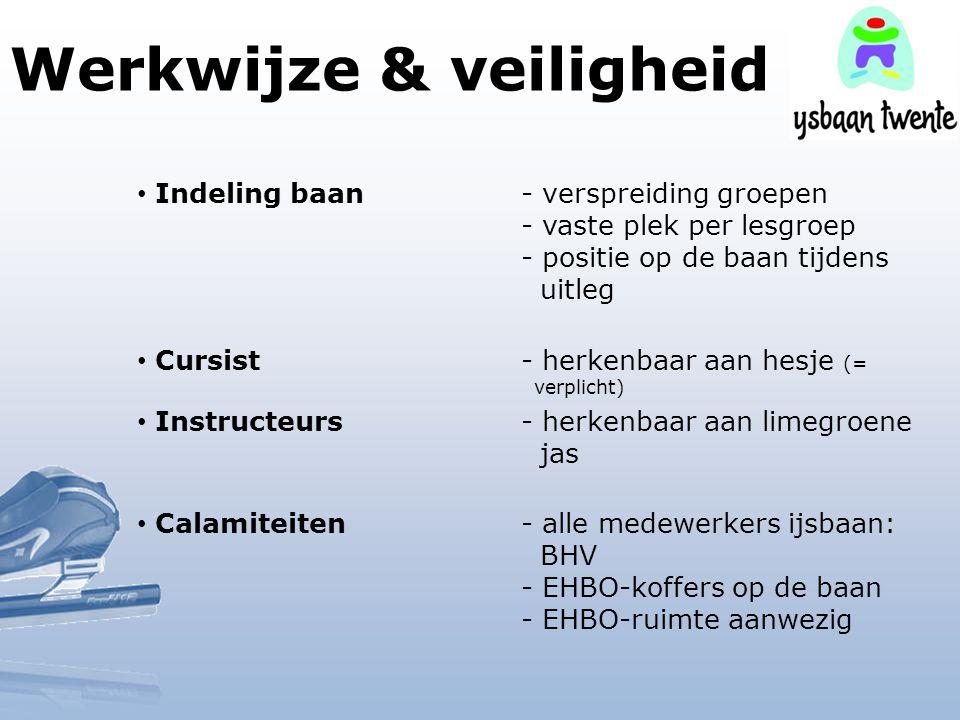 Werkwijze & veiligheid