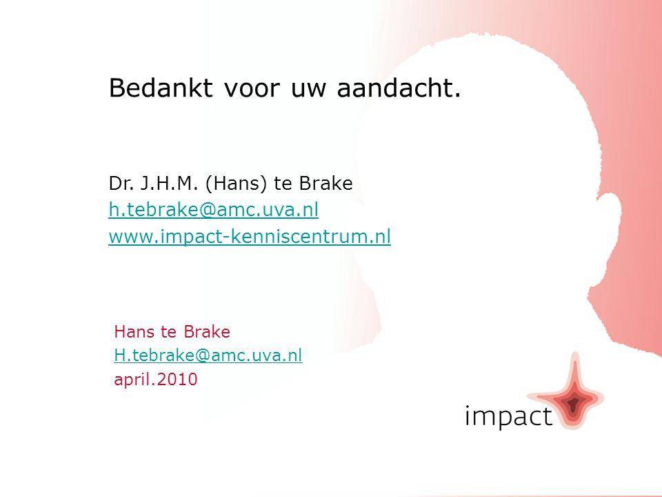 Bedankt voor uw aandacht. Dr. J. H. M. (Hans) te Brake h. tebrake@amc
