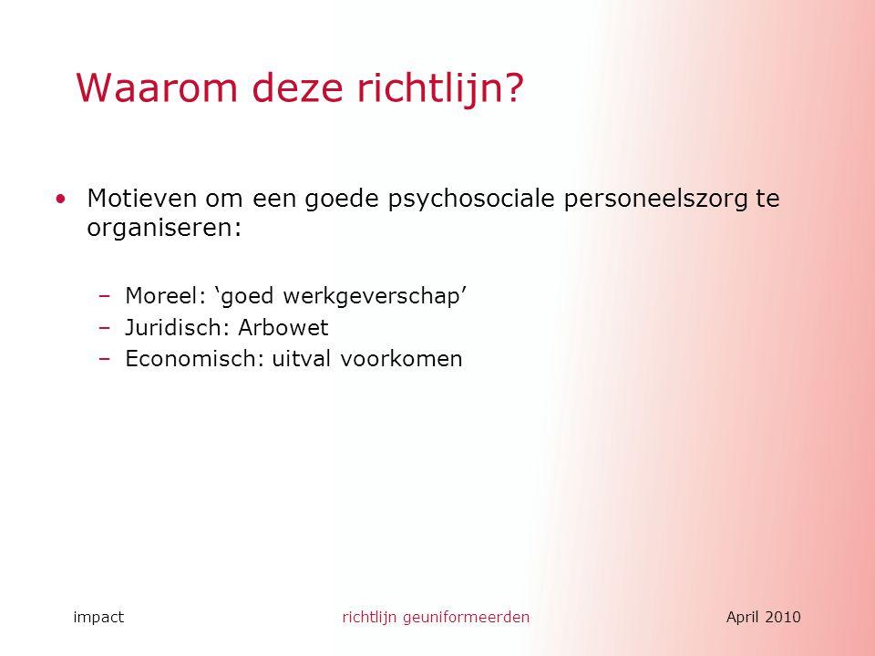 Waarom deze richtlijn Motieven om een goede psychosociale personeelszorg te organiseren: Moreel: 'goed werkgeverschap'