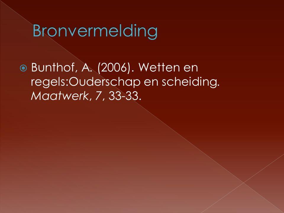 Bronvermelding Bunthof, A. (2006). Wetten en regels:Ouderschap en scheiding. Maatwerk, 7, 33-33.