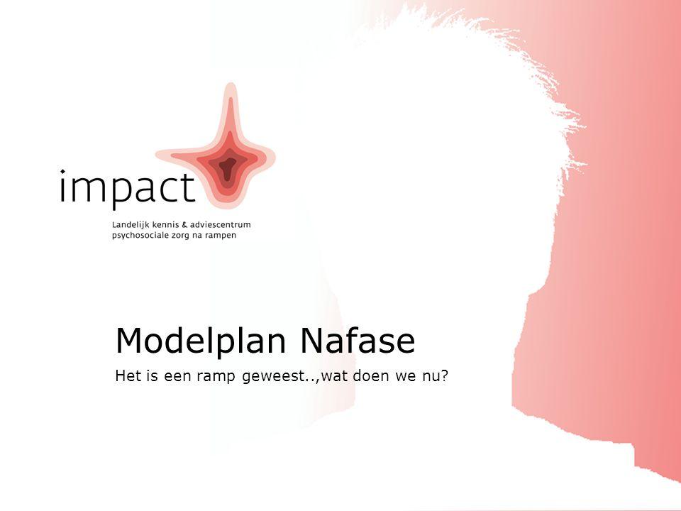 Modelplan Nafase Het is een ramp geweest..,wat doen we nu
