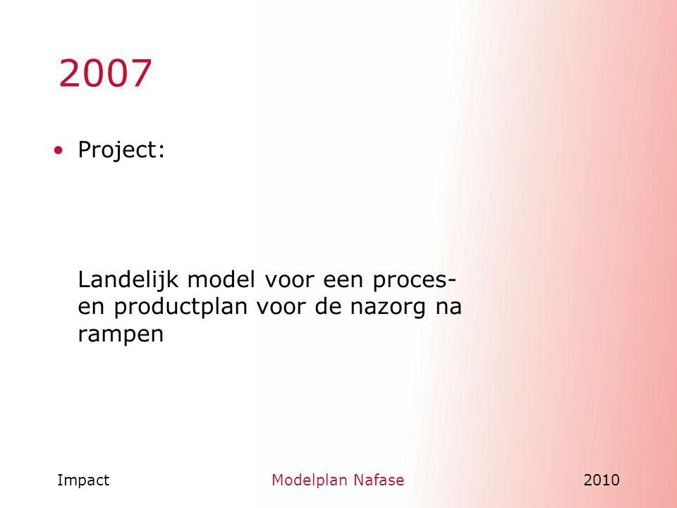 2007 Project: Landelijk model voor een proces- en productplan voor de nazorg na rampen