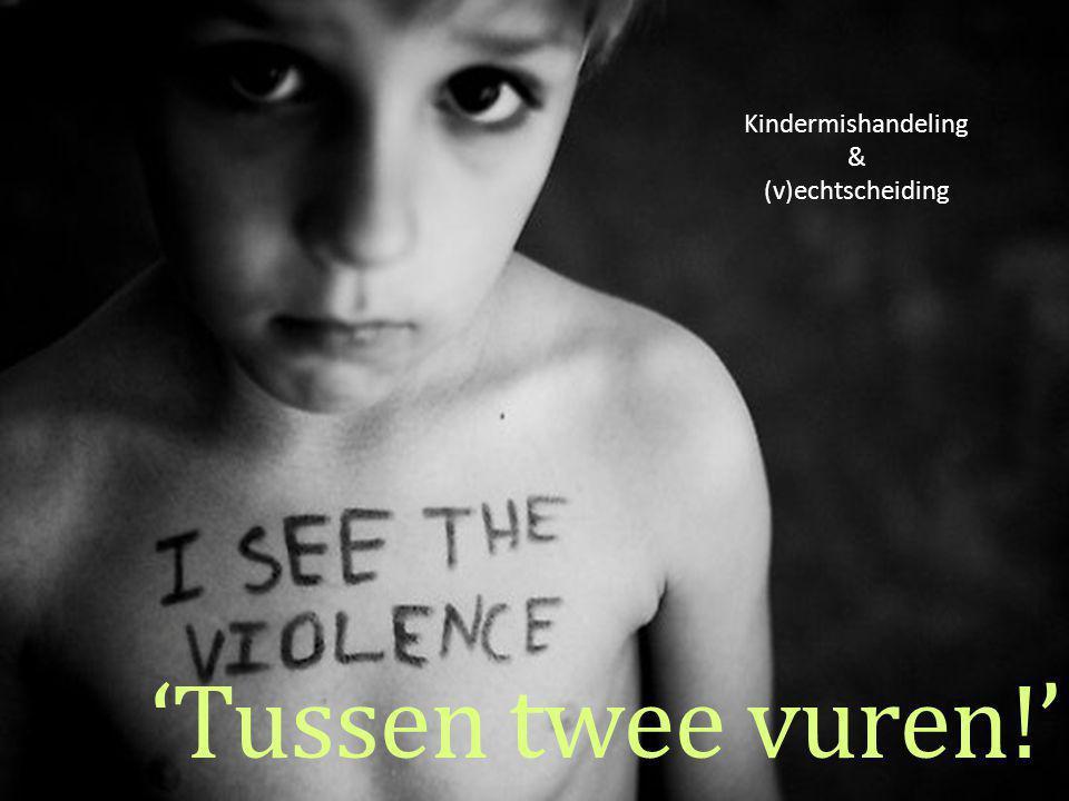 Kindermishandeling & (v)echtscheiding