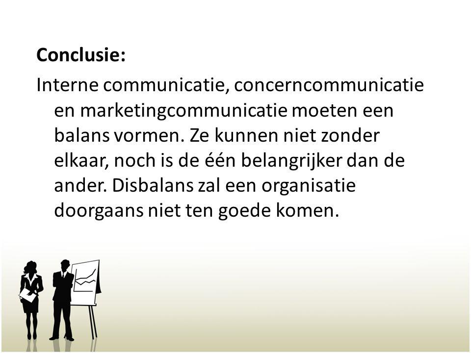 Conclusie: Interne communicatie, concerncommunicatie en marketingcommunicatie moeten een balans vormen.