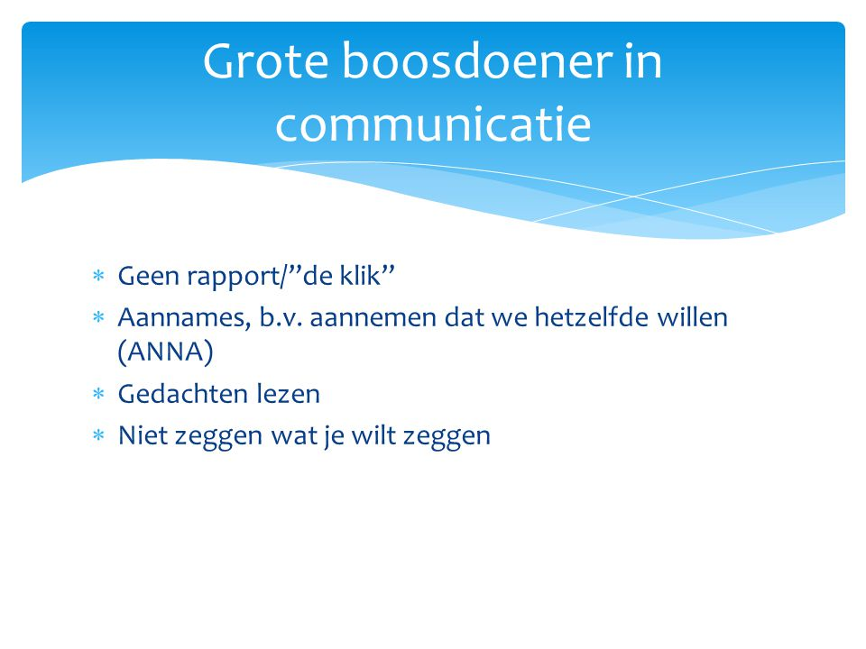 Grote boosdoener in communicatie