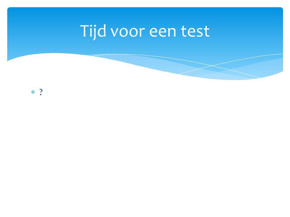 Tijd voor een test