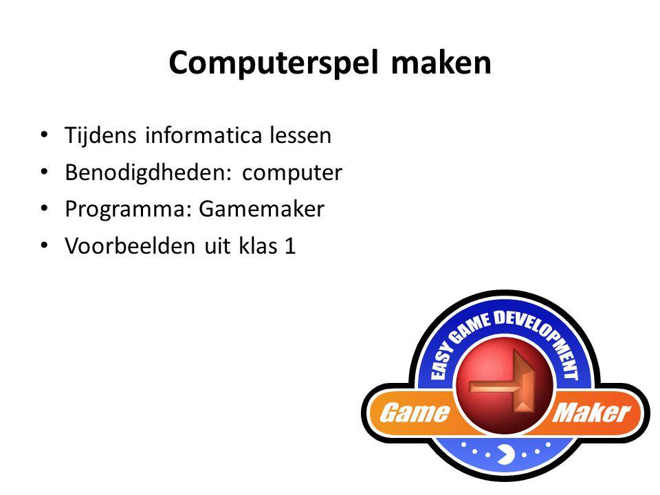 Computerspel maken Tijdens informatica lessen Benodigdheden: computer
