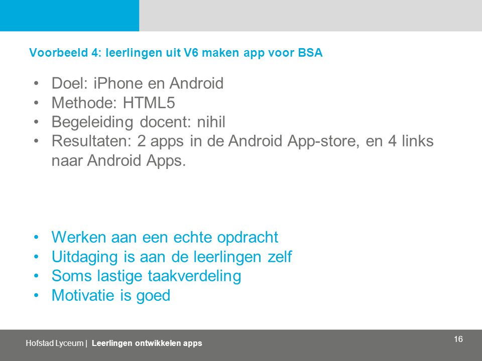 Doel: iPhone en Android Methode: HTML5 Begeleiding docent: nihil