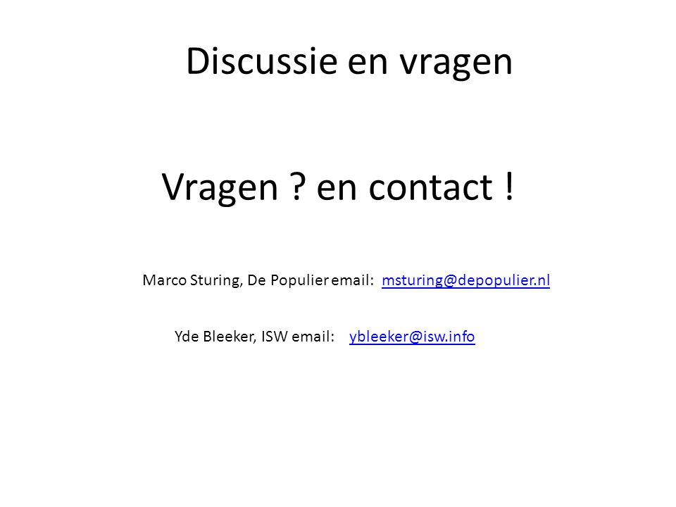 Discussie en vragen Vragen en contact !