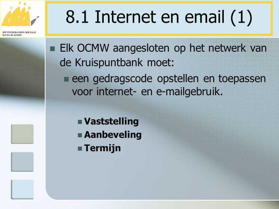8.1 Internet en email (1) Elk OCMW aangesloten op het netwerk van de Kruispuntbank moet: