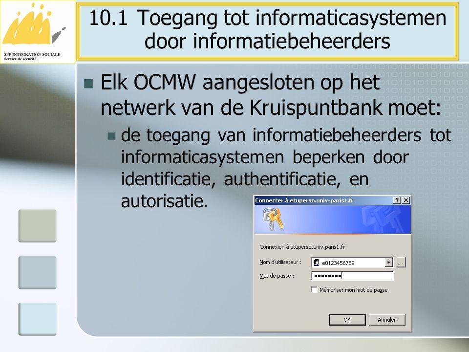 10.1 Toegang tot informaticasystemen door informatiebeheerders