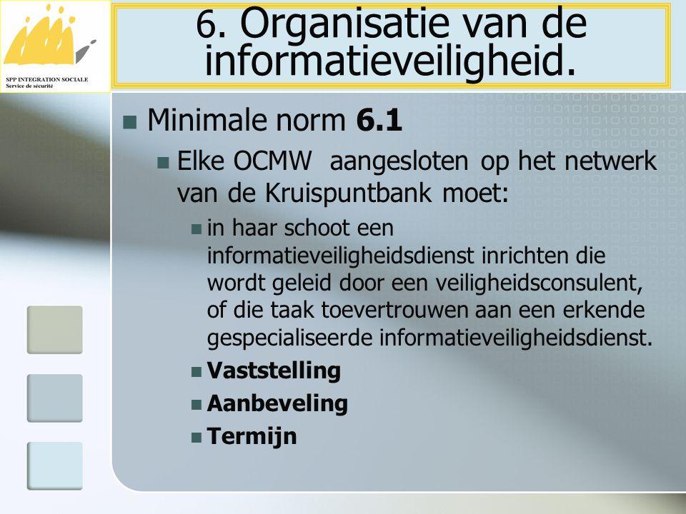 6. Organisatie van de informatieveiligheid.
