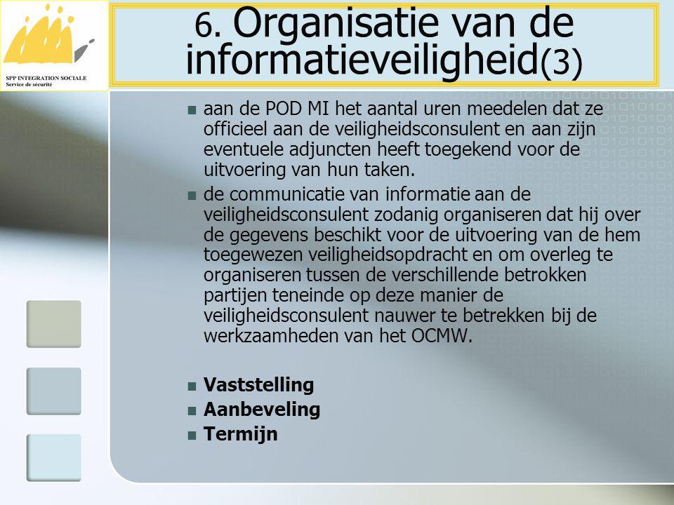 6. Organisatie van de informatieveiligheid(3)