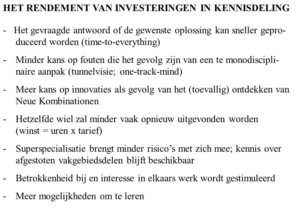 HET RENDEMENT VAN INVESTERINGEN IN KENNISDELING