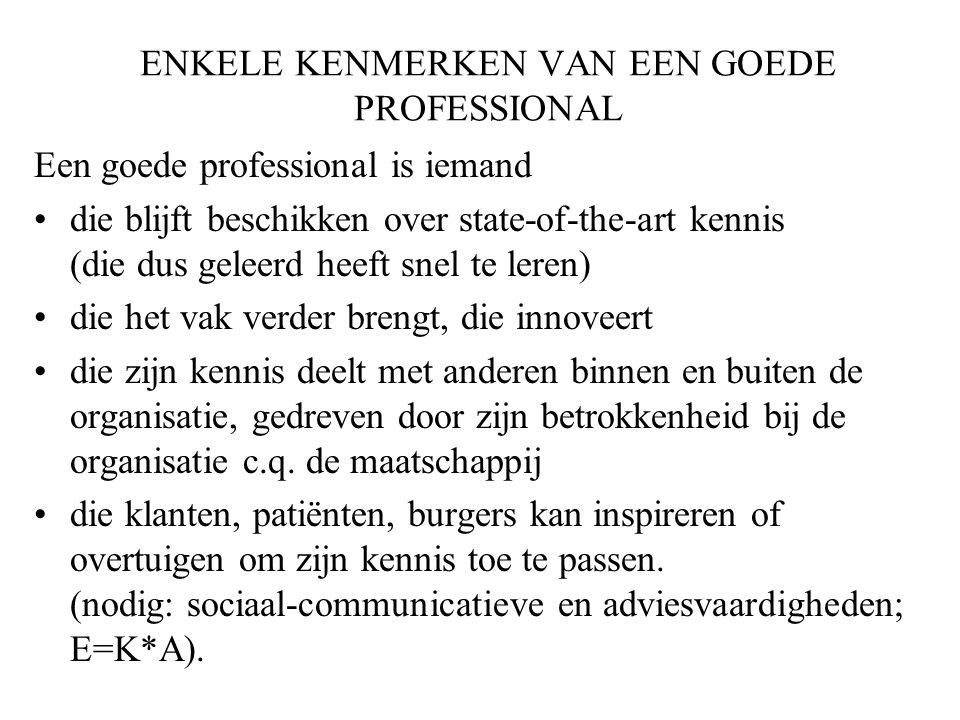 ENKELE KENMERKEN VAN EEN GOEDE PROFESSIONAL