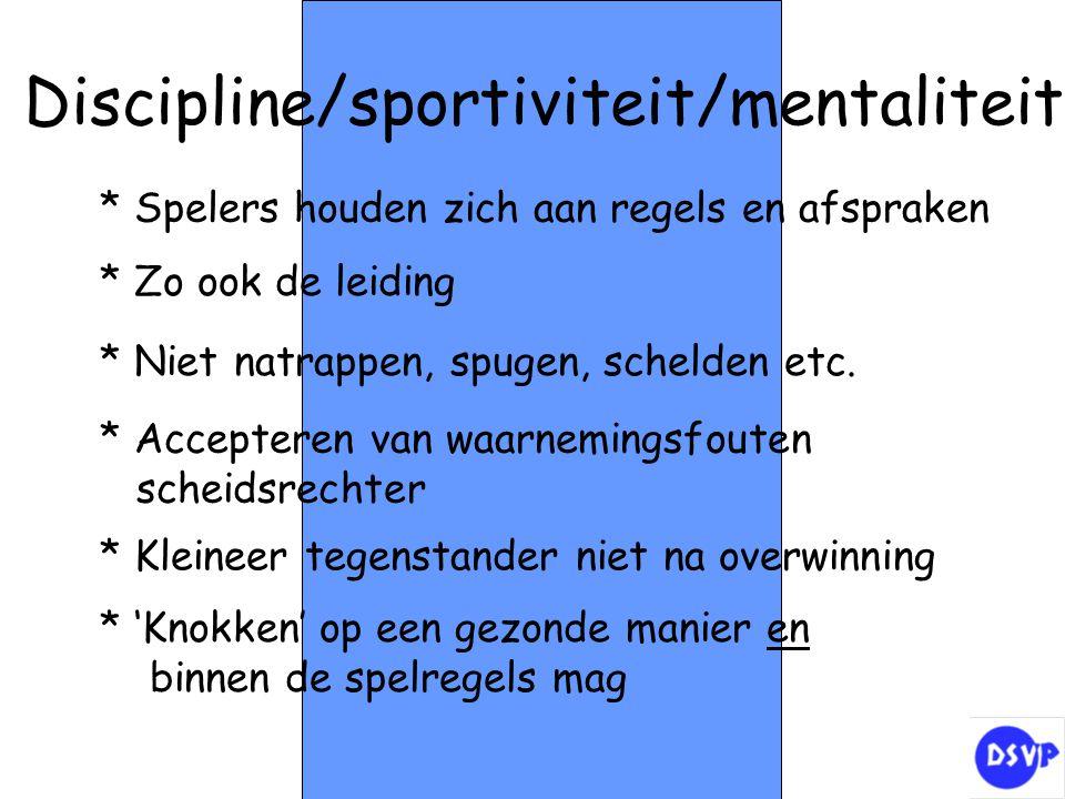 Discipline/sportiviteit/mentaliteit