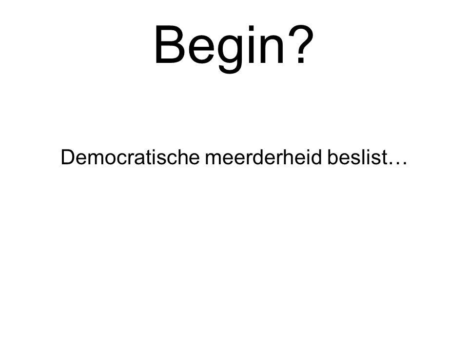 Democratische meerderheid beslist…
