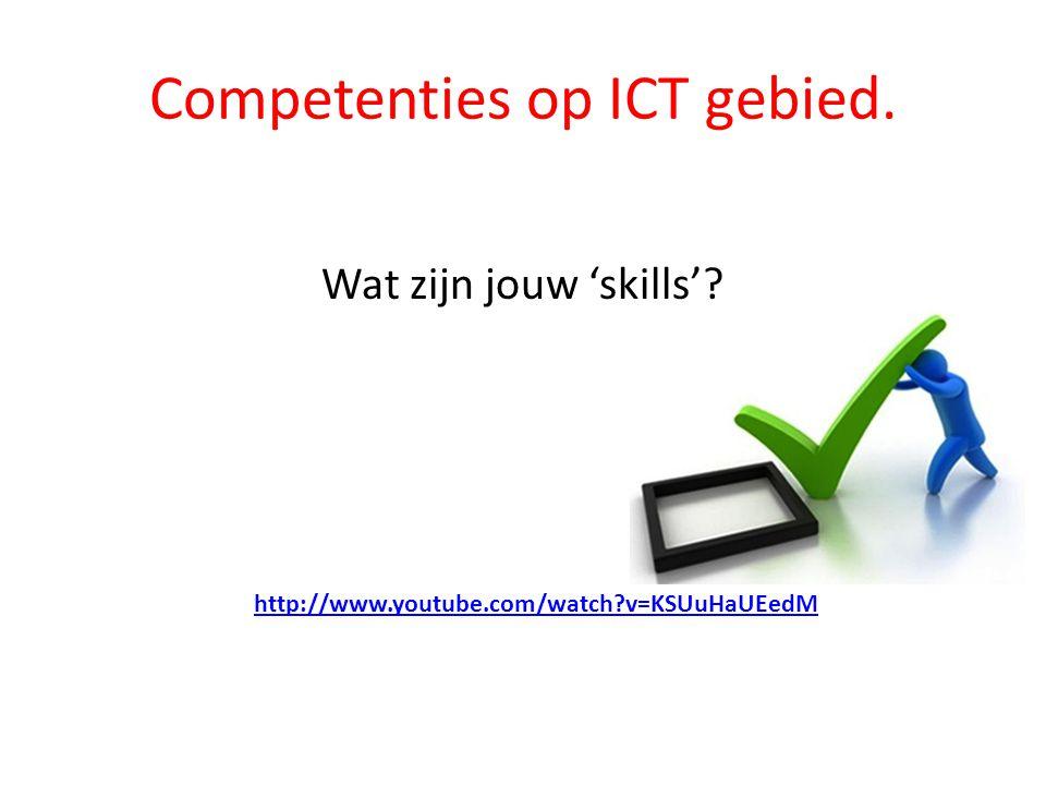 Competenties op ICT gebied.