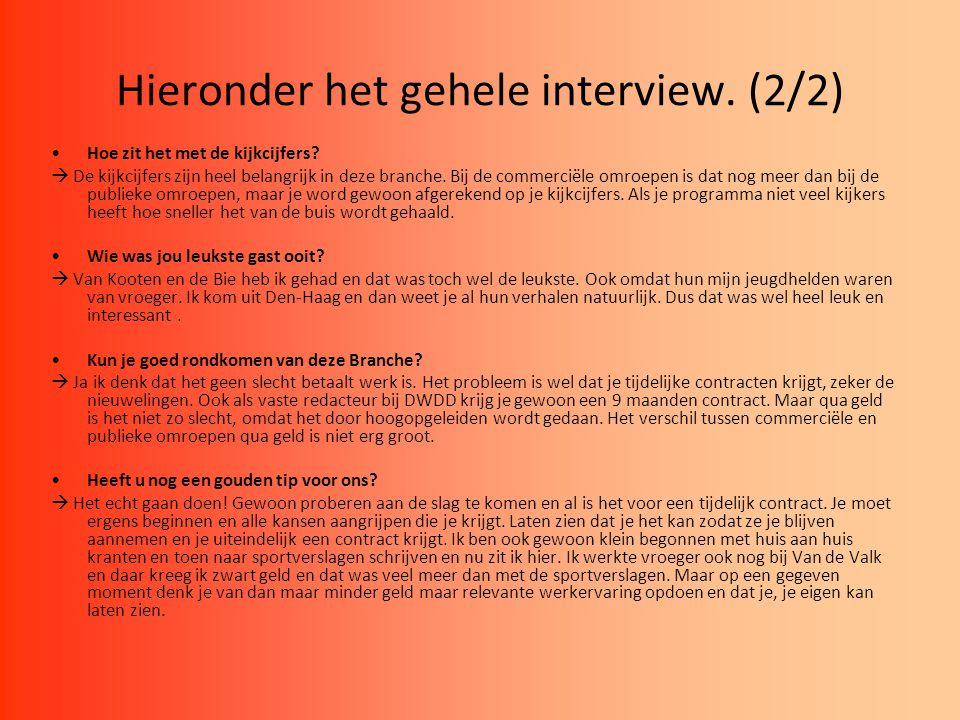 Hieronder het gehele interview. (2/2)