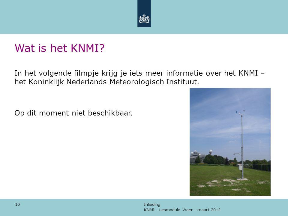 Wat is het KNMI In het volgende filmpje krijg je iets meer informatie over het KNMI – het Koninklijk Nederlands Meteorologisch Instituut.