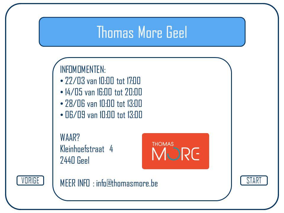 Thomas More Geel INFOMOMENTEN: 22/03 van 10:00 tot 17:00
