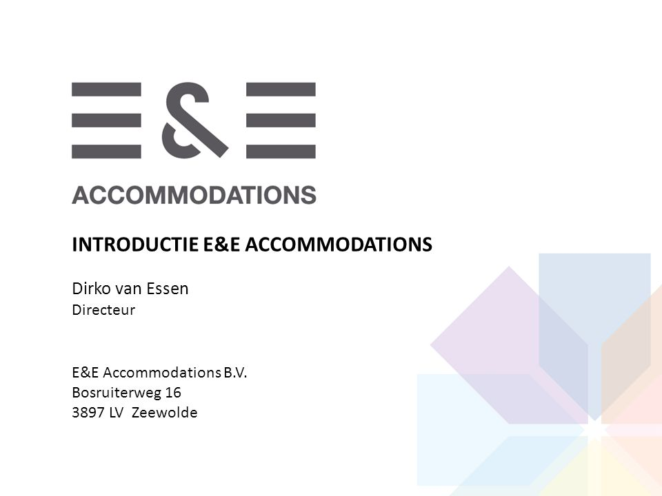INTRODUCTIE E&E ACCOMMODATIONS
