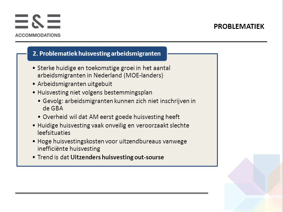 PROBLEMATIEK Sterke huidige en toekomstige groei in het aantal arbeidsmigranten in Nederland (MOE-landers)